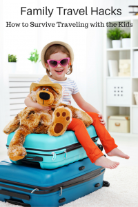Traveling with Kids – 7 Family Travel Hacks