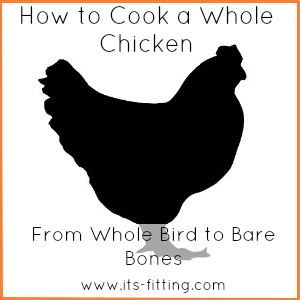 How to cook a whole chicken from It's Fitting www.its-fitting.com