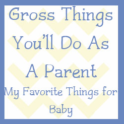Parent's do some GROSS things...