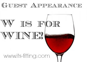 Guest Appearance :: W is for Wine Words
