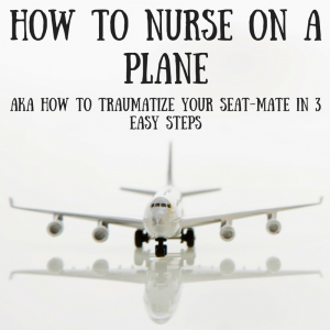 Nursing When You Travel | Boobs on a Plane
