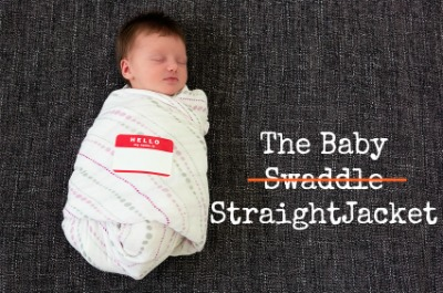 Chapter 9: Swaddling :: The Baby Straight Jacket   a Giveaway ...