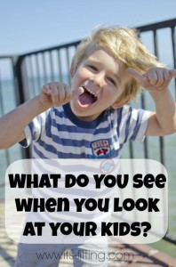 What do You See When You Look at Your Kids?