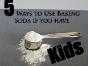 5 Uses for Baking Soda if You Have Kids