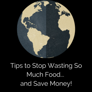 Earth Day | How to Stop Wasting Food