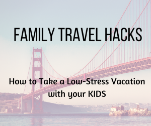 The Best Family Vacations are Stress-Free