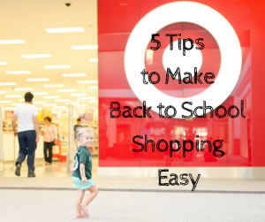 5 Tips for Making Back to School Shopping a Breeze