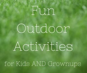 5 Fun Outdoor Activities for Kids & Grownups AND a $500 Giveaway!