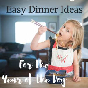 Easy Dinner Ideas for the Year of the Dog